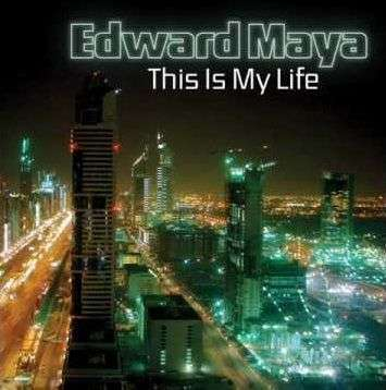 Coverafbeelding This Is My Life - Edward Maya