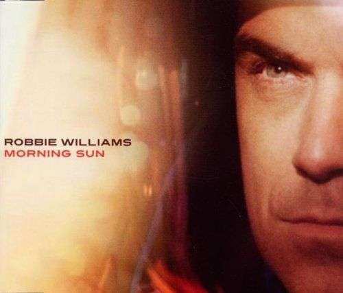 Coverafbeelding Morning Sun - Robbie Williams