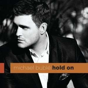 Coverafbeelding Hold On - Michael Bublé