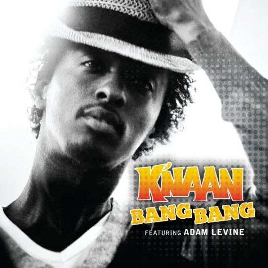 Coverafbeelding Bang Bang - K'naan Featuring Adam Levine Of Maroon 5