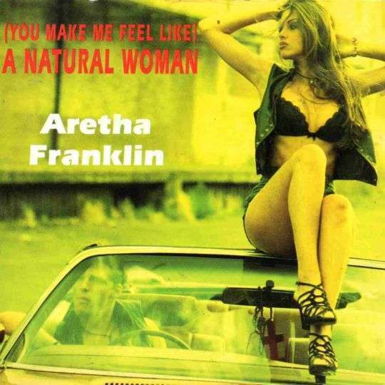 Coverafbeelding (You Make Me Feel Like) A Natural Woman - Aretha Franklin