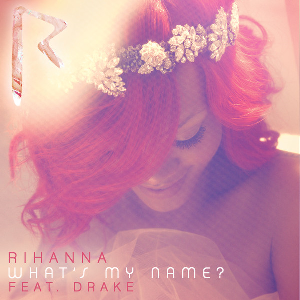 Coverafbeelding What's My Name? - Rihanna Feat. Drake