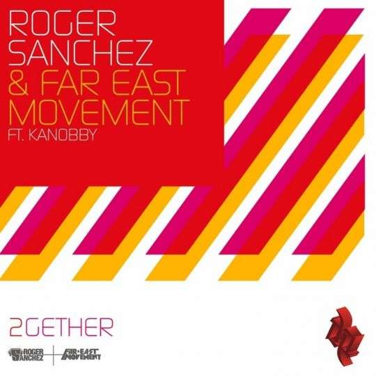 Coverafbeelding 2gether - Roger Sanchez & Far East Movement Ft. Kanobby