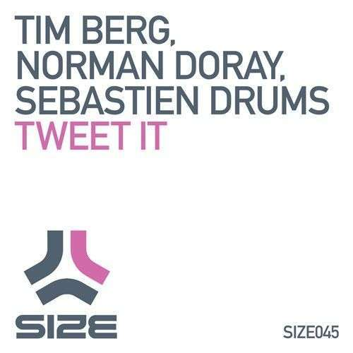 Coverafbeelding Tweet It - Tim Berg & Norman Doray & Sebastien Drums