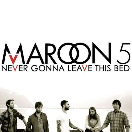 Coverafbeelding Never Gonna Leave This Bed - Maroon 5