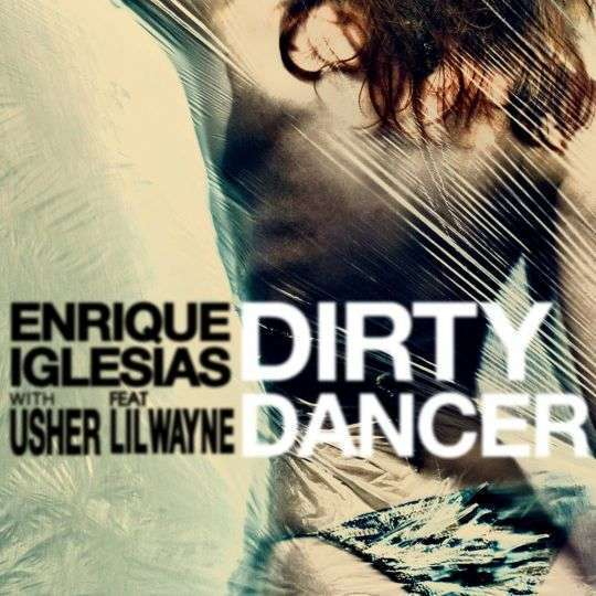 Coverafbeelding Dirty Dancer - Enrique Iglesias With Usher Feat Lil Wayne