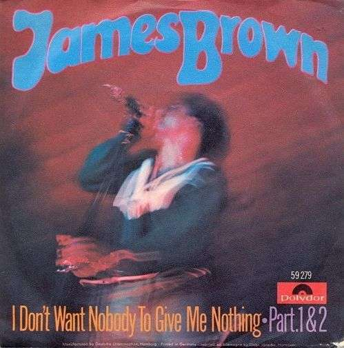 Coverafbeelding I Don't Want Nobody To Give Me Nothing - James Brown