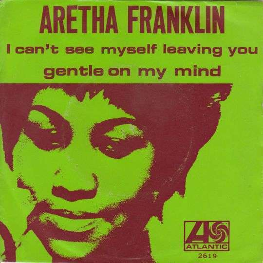 Coverafbeelding I Can't See Myself Leaving You - Aretha Franklin