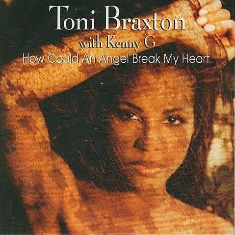 Coverafbeelding How Could An Angel Break My Heart - Toni Braxton With Kenny G