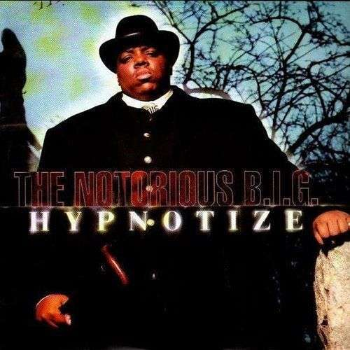 Coverafbeelding Hypnotize - The Notorious B.i.g.