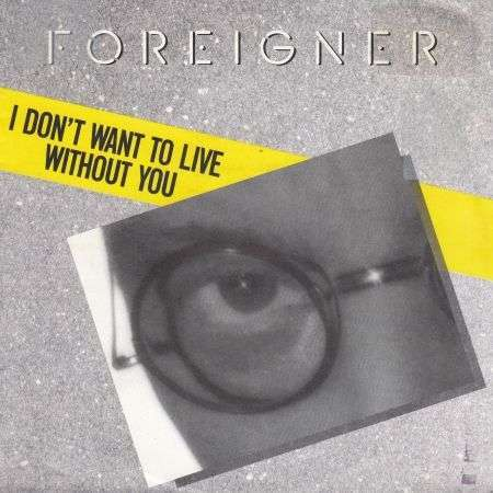 Coverafbeelding I Don't Want To Live Without You - Foreigner