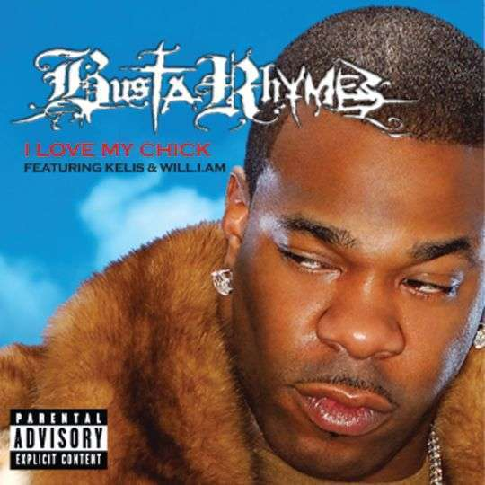 Coverafbeelding I Love My Chick - Busta Rhymes Featuring Kelis & Will.i.am