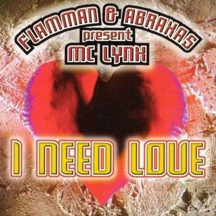 Coverafbeelding I Need Love - Flamman & Abraxas Present Mc Lynx