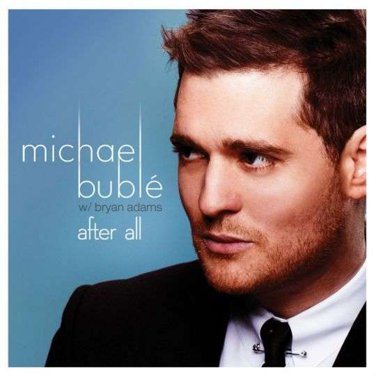 Coverafbeelding After All - Michael Bublé W/bryan Adams