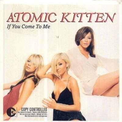Coverafbeelding If You Come To Me - Atomic Kitten