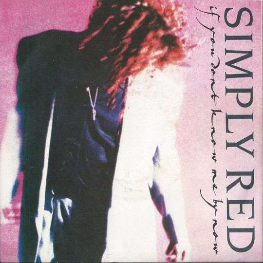 Coverafbeelding Simply Red - If You Don't Know Me By Now