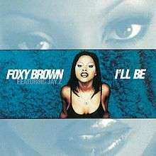 Coverafbeelding I'll Be - Foxy Brown Featuring Jay Z