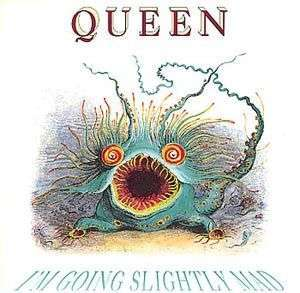 Coverafbeelding Queen - I'm Going Slightly Mad