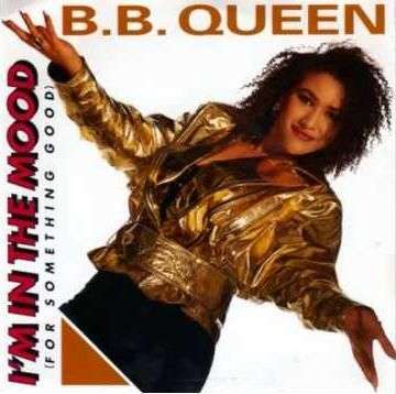 Coverafbeelding I'm In The Mood (For Something Good) - B.b. Queen