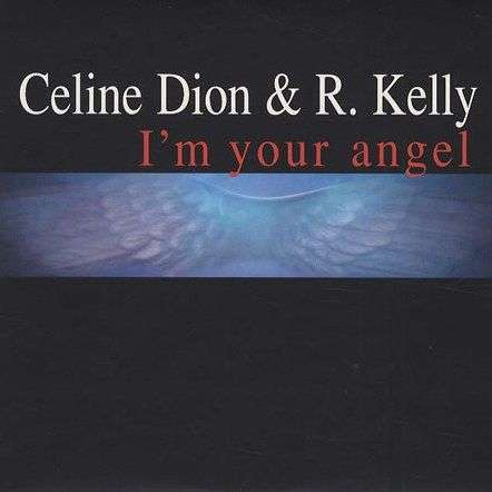 Coverafbeelding I'm Your Angel - Celine Dion & R. Kelly