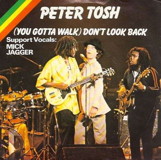 Coverafbeelding (You Gotta Walk) Don't Look Back - Peter Tosh - Support Vocals: Mick Jagger