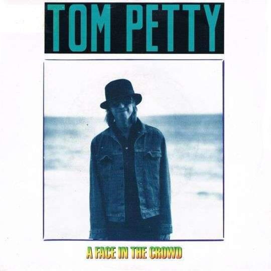 Coverafbeelding A Face In The Crowd - Tom Petty