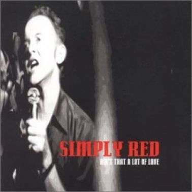Coverafbeelding Ain't That A Lot Of Love - Simply Red