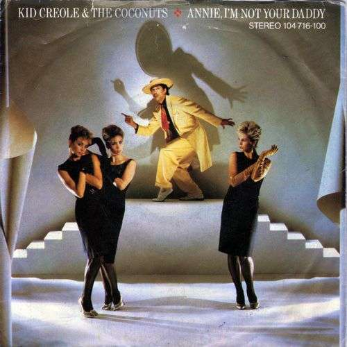 Coverafbeelding Annie I'm Not Your Daddy - Kid Creole & The Coconuts