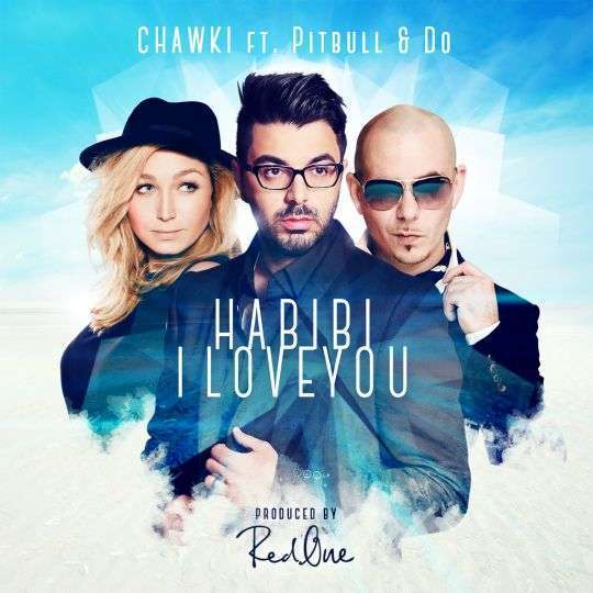 Coverafbeelding Habibi I Love You - Chawki Ft. Pitbull & Do