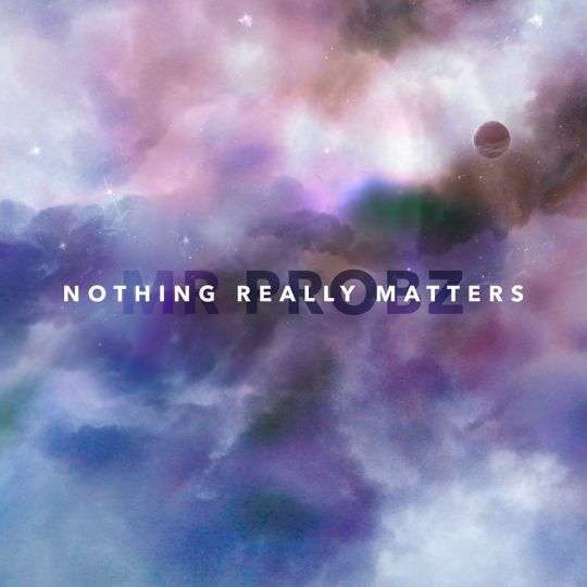Coverafbeelding Nothing Really Matters - Mr Probz