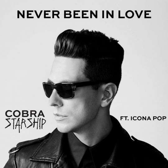 Coverafbeelding Never Been In Love - Cobra Starship Ft. Icona Pop