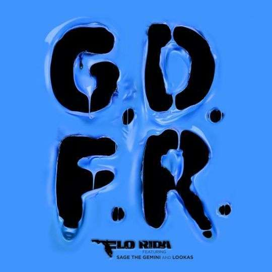 Coverafbeelding G.d.f.r. - Flo Rida Featuring Sage The Gemini And Lookas