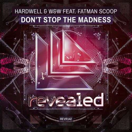 Coverafbeelding Don't Stop The Madness - Hardwell & W&w Feat. Fatman Scoop