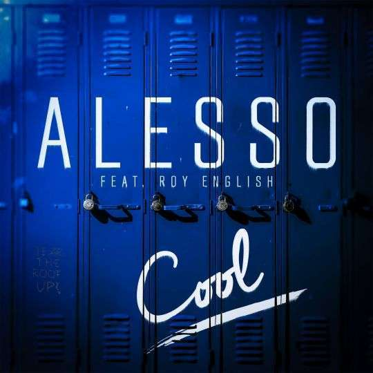 Coverafbeelding Cool - Alesso Feat. Roy English