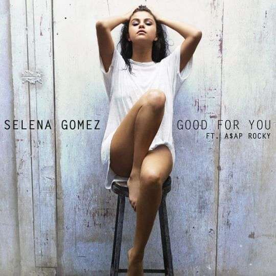 Coverafbeelding Good For You - Selena Gomez Ft. A$Ap Rocky