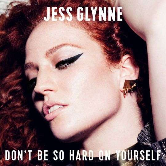 Coverafbeelding Don't Be So Hard On Yourself - Jess Glynne