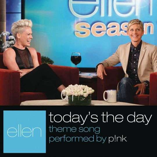 Coverafbeelding Today's The Day - Ellen Theme Song - P!nk