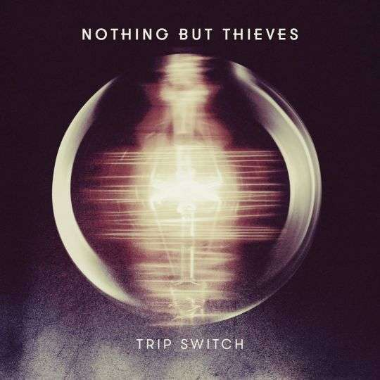 Coverafbeelding Trip Switch - Nothing But Thieves