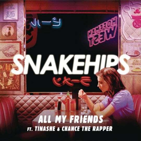 Coverafbeelding All My Friends - Snakehips Ft. Tinashe & Chance The Rapper