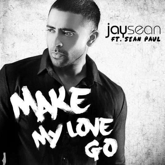 Coverafbeelding Make My Love Go - Jay Sean Ft. Sean Paul
