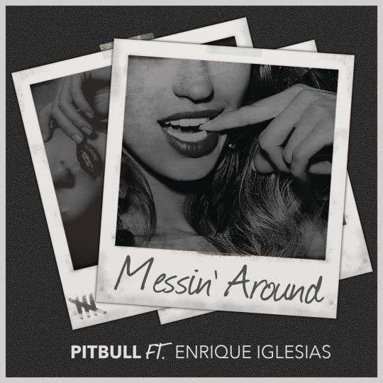 Coverafbeelding Messin' Around - Pitbull Ft. Enrique Iglesias