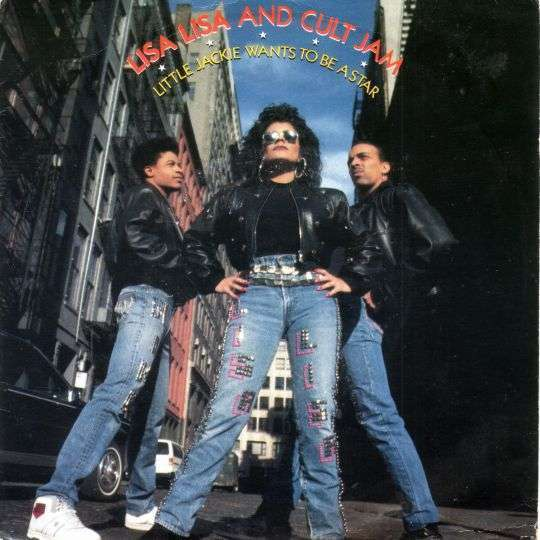Coverafbeelding Lisa Lisa and Cult Jam - Little Jackie Wants To Be A Star