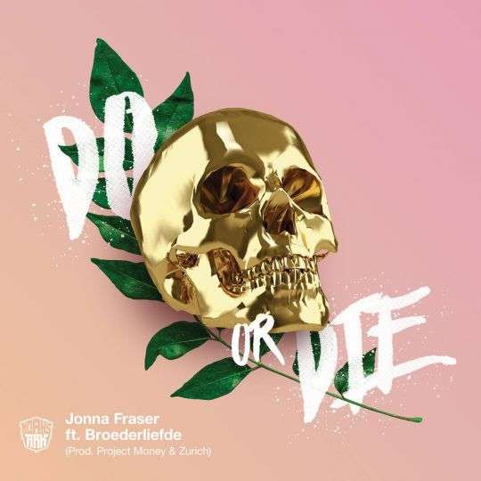 Coverafbeelding Do Or Die - Jonna Fraser Ft. Broederliefde