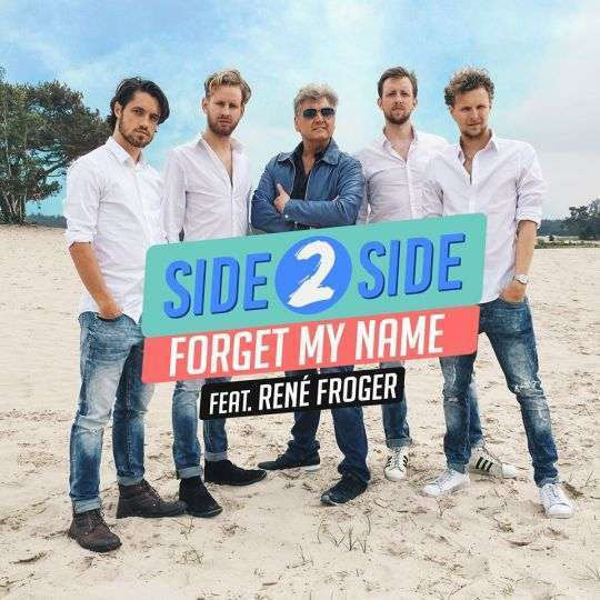 Coverafbeelding Side 2 Side feat. René Froger - Forget my name
