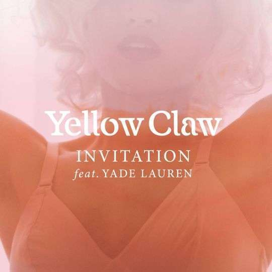 Coverafbeelding Invitation - Yellow Claw Feat. Yade Lauren