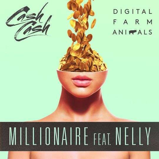 Coverafbeelding Millionaire - Cash Cash & Digital Farm Animals Feat. Nelly