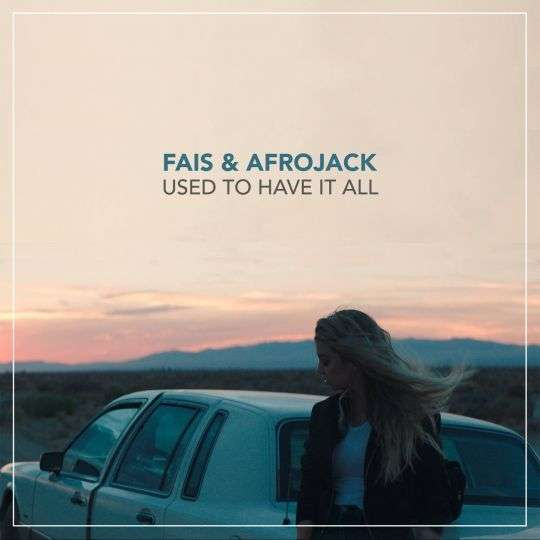 Coverafbeelding Used To Have It All - Fais & Afrojack
