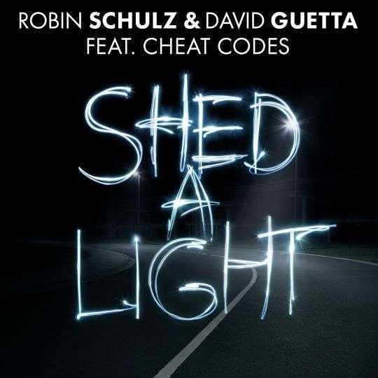 Coverafbeelding Shed A Light - Robin Schulz & David Guetta Feat. Cheat Codes