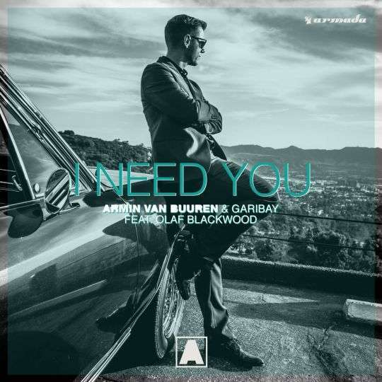 Coverafbeelding I Need You - Armin Van Buuren & Garibay Feat. Olaf Blackwood