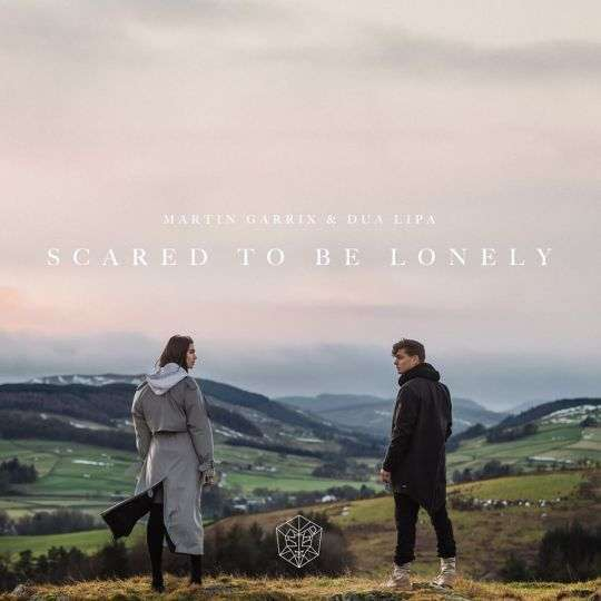 Coverafbeelding Scared To Be Lonely - Martin Garrix & Dua Lipa